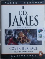Cover Her Face written by P.D. James performed by Roy Marsden on Cassette (Unabridged)